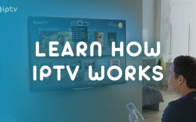 Ultimate Guide to LEARN HOW IPTV WORKS