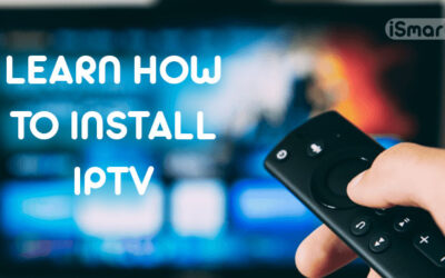 The Ultimate Guide to Learn How to Install IPTV