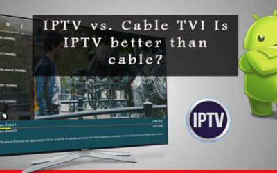 IPTV vs. Cable TV! Is IPTV better than cable?