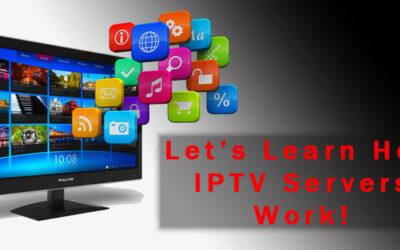 Let's Learn How IPTV Servers Work!