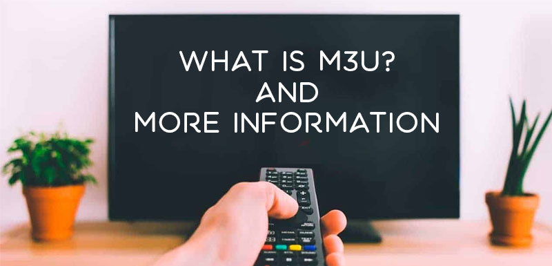What is m3u? And More Information