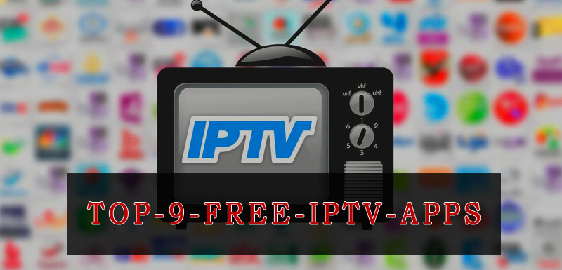 TOP 9 free IPTV apps you need to know about